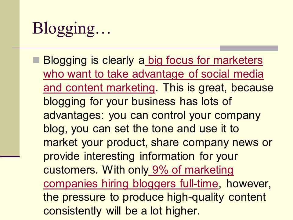 Blogging… Blogging is clearly a big focus for marketers who want to take advantage of social media and content marketing.