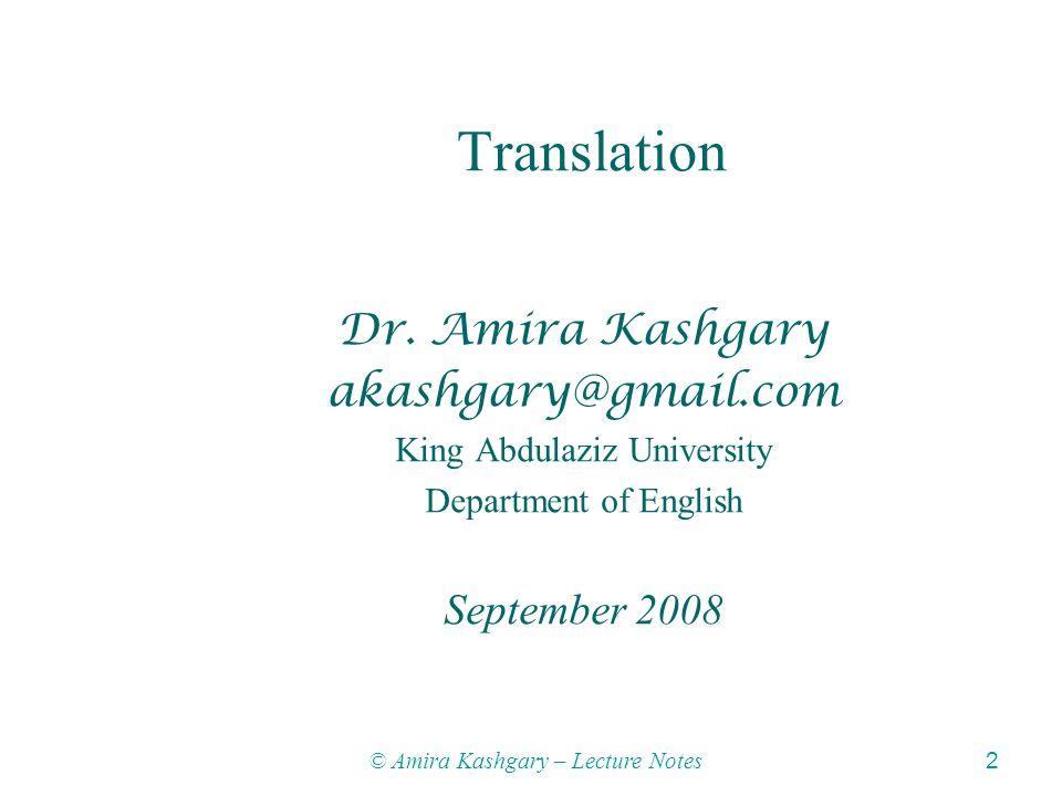 © Amira Kashgary – Lecture Notes 2 Translation Dr.