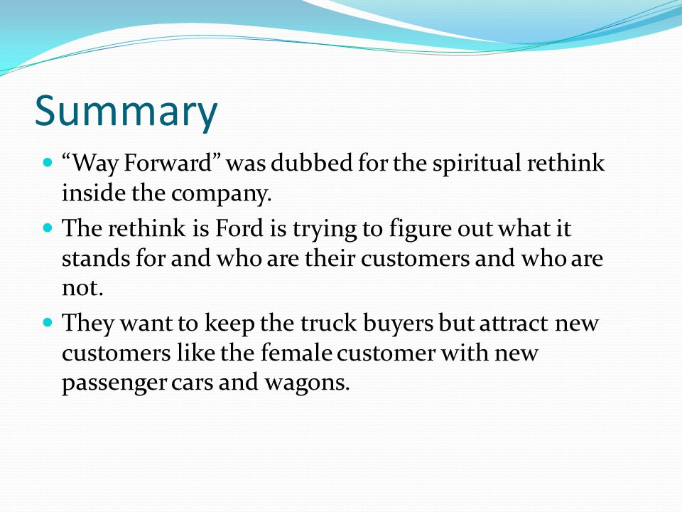 Summary Way Forward was dubbed for the spiritual rethink inside the company.