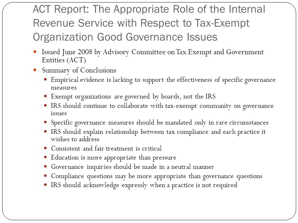 ACT Report: The Appropriate Role of the Internal Revenue Service with Respect to Tax-Exempt Organization Good Governance Issues Issued June 2008 by Ad