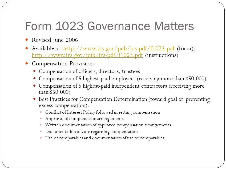 Form 1023 Governance Matters Revised June 2006 Available at: http://www.irs.gov/pub/irs-pdf/f1023.pdf (form); http://www.irs.gov/pub/irs-pdf/i1023.pdf