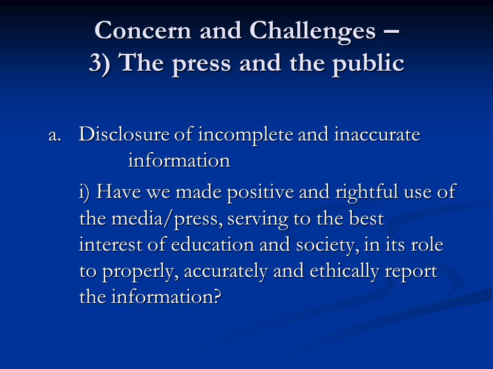 Concern and Challenges – 3) The press and the public a.