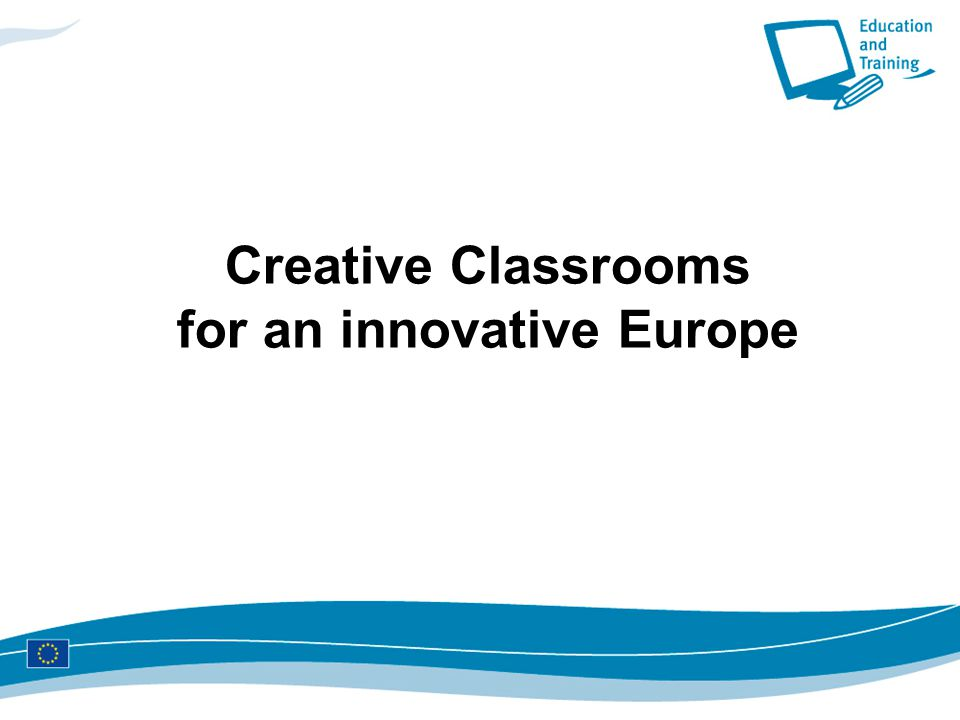 Creative Classrooms for an innovative Europe