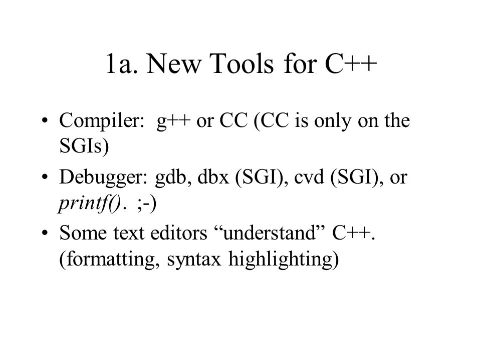1b.New Libraries for C++ All of the C libraries still work.