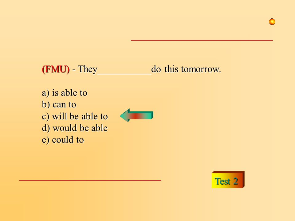 (FMU) - They___________do this tomorrow.