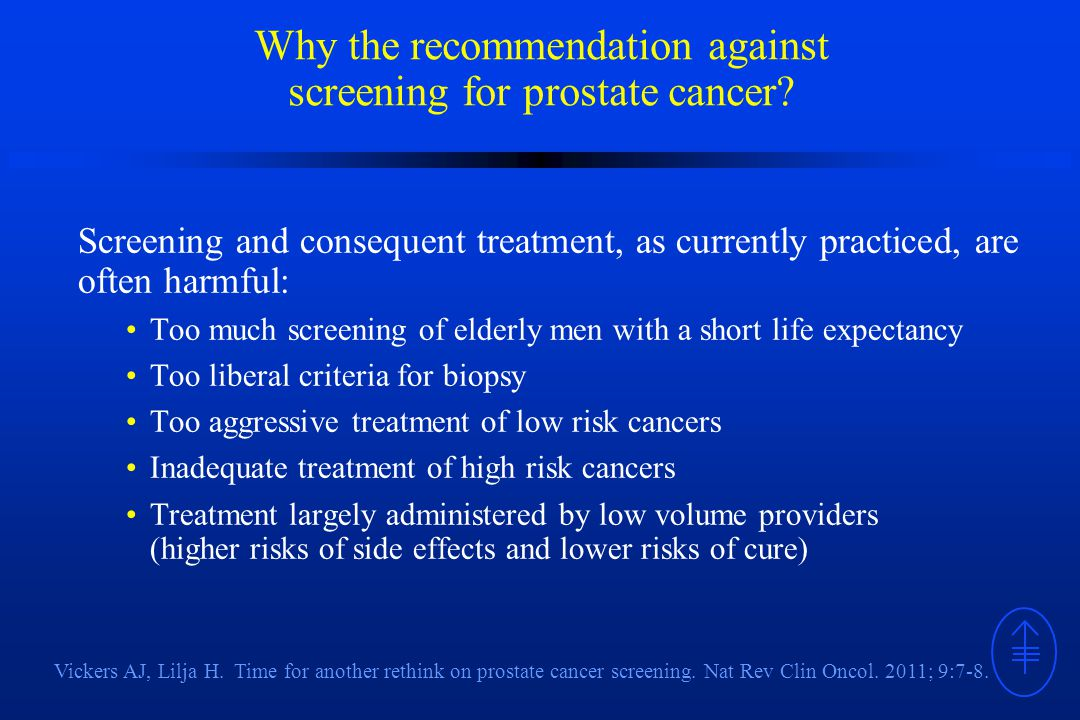 Why the recommendation against screening for prostate cancer.