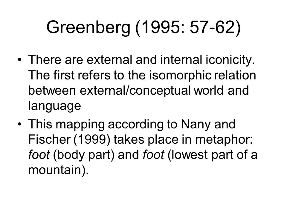 Greenberg (1995: 57-62) There are external and internal iconicity.