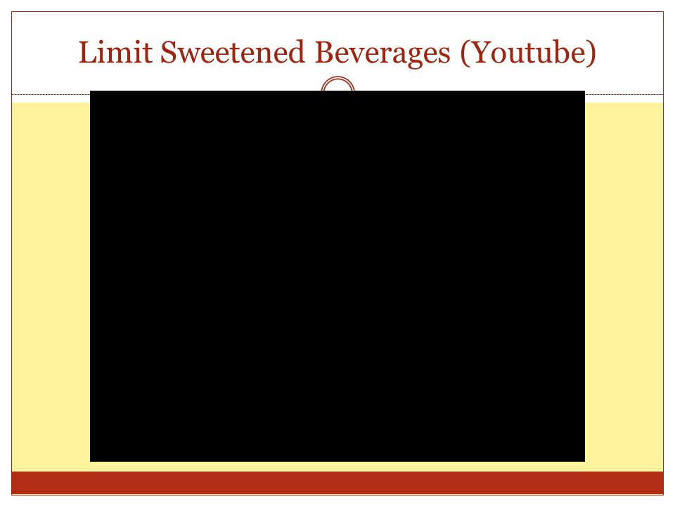 Limit Sweetened Beverages (Youtube)
