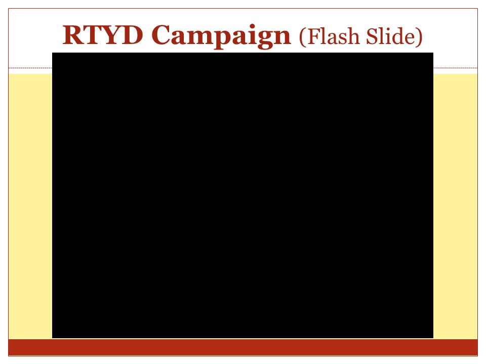 RTYD Campaign (Flash Slide)