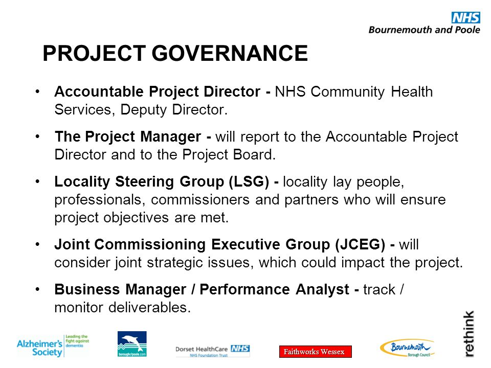 Faithworks Wessex PROJECT GOVERNANCE Accountable Project Director - NHS Community Health Services, Deputy Director.