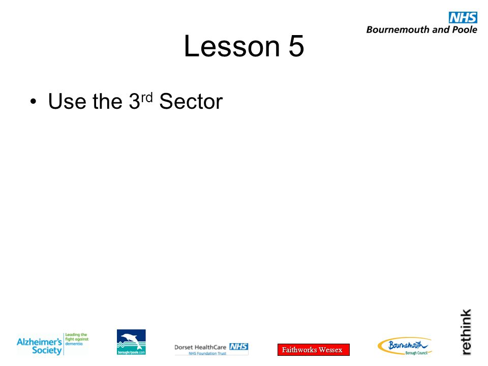 Faithworks Wessex Lesson 5 Use the 3 rd Sector