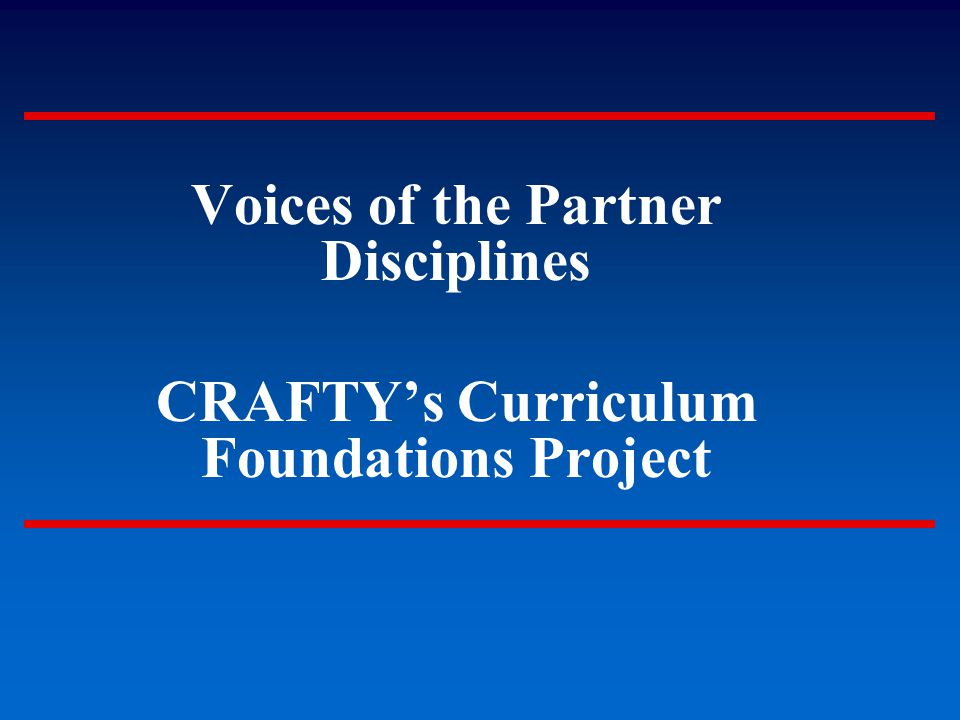 Voices of the Partner Disciplines CRAFTY's Curriculum Foundations Project