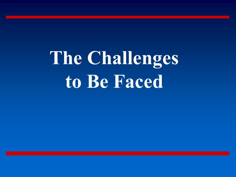 The Challenges to Be Faced