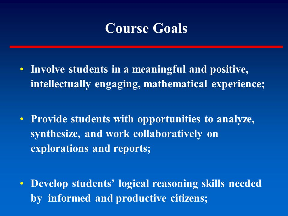 Involve students in a meaningful and positive, intellectually engaging, mathematical experience; Provide students with opportunities to analyze, synth