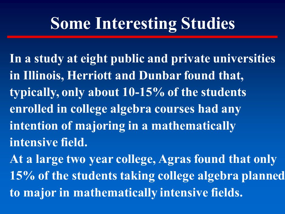 Some Interesting Studies In a study at eight public and private universities in Illinois, Herriott and Dunbar found that, typically, only about 10-15%