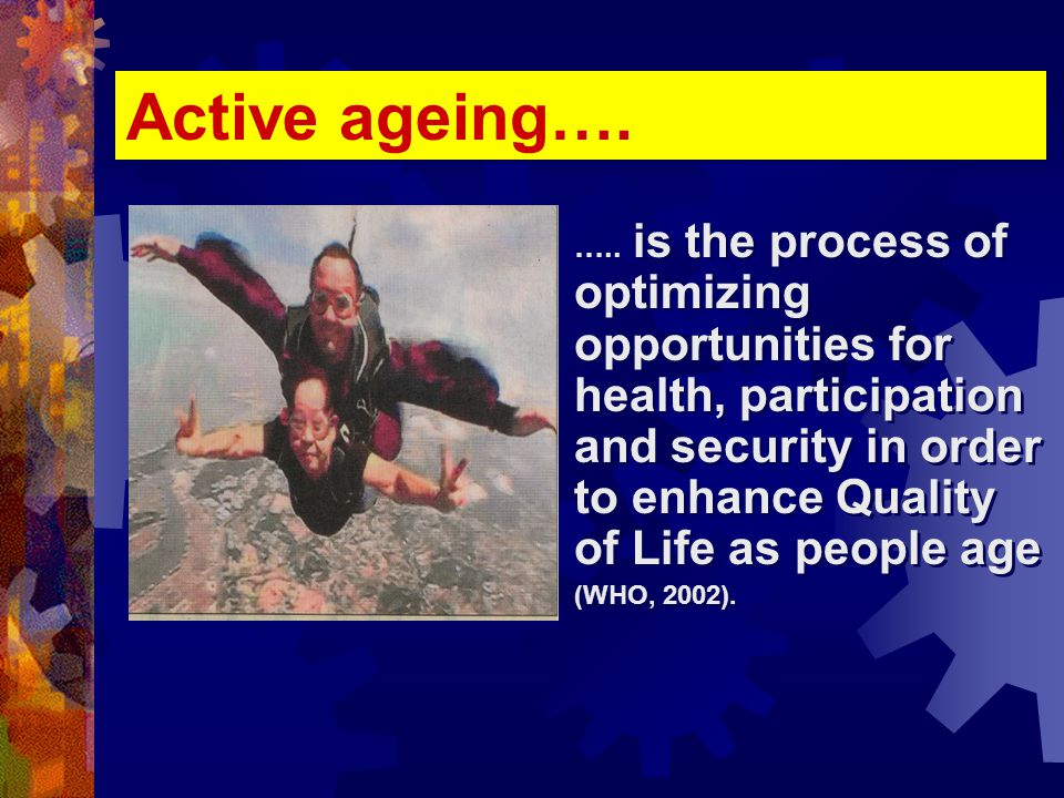 Active ageing….…..