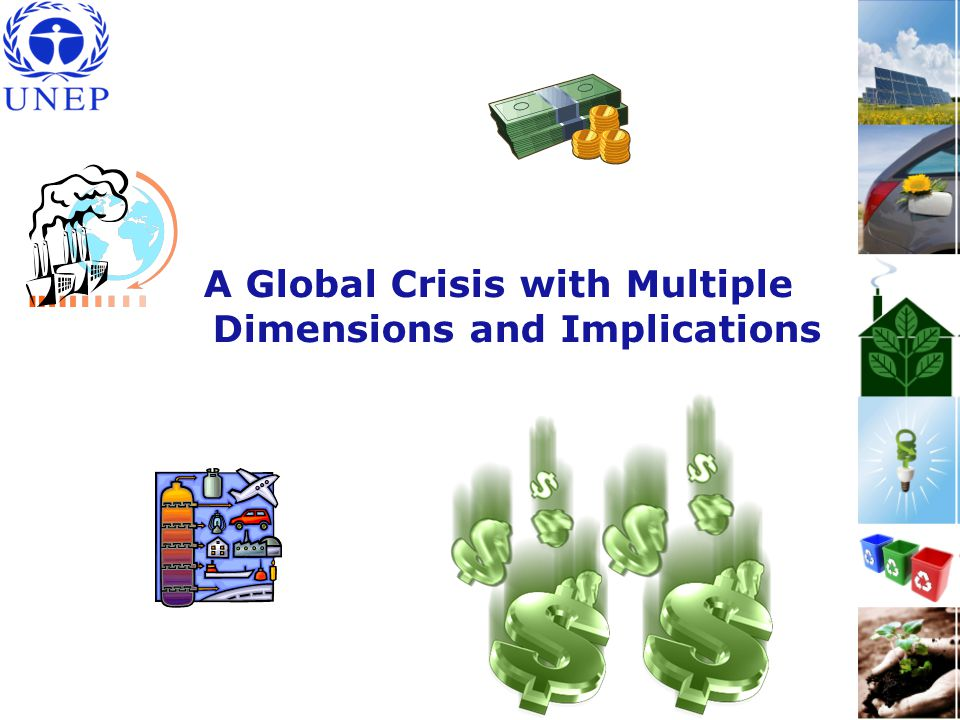 Fuel and food crises - 950 million people worldwide at risk of hunger and malnutrition Financial crisis - threatening jobs worldwide & poverty reduction gains Multiple Crises Climate crisis – exacerbating the others