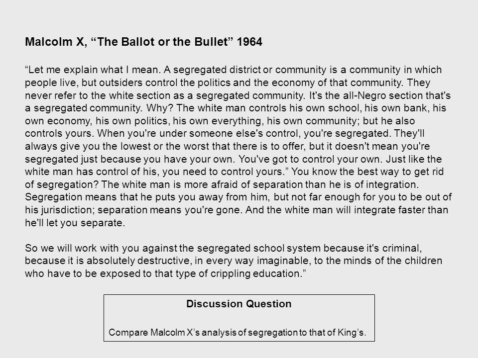 Discussion Question Compare Malcolm X's analysis of segregation to that of King's.