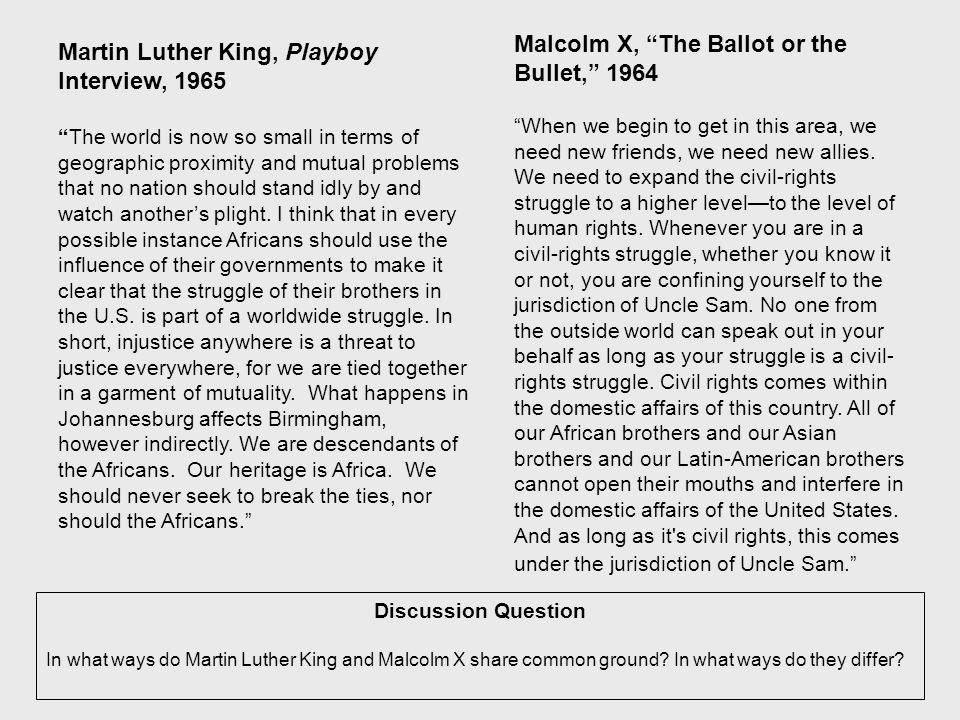 Discussion Question In what ways do Martin Luther King and Malcolm X share common ground.