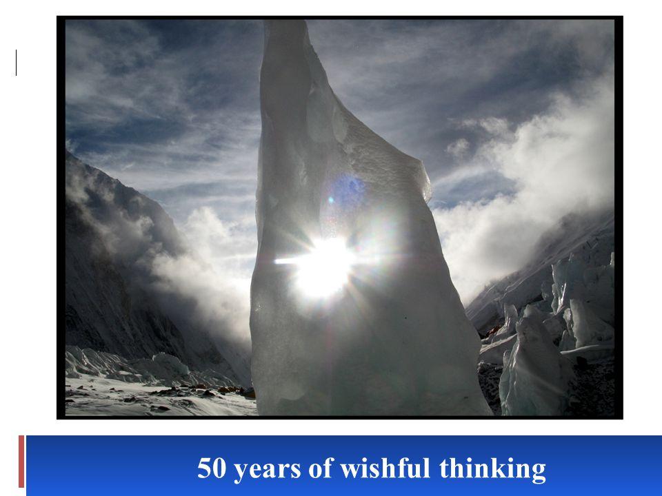 50 years of wishful thinking