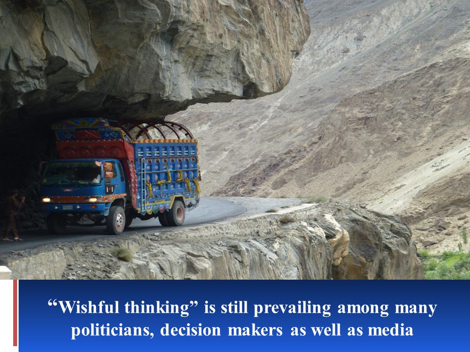 Wishful thinking is still prevailing among many politicians, decision makers as well as media
