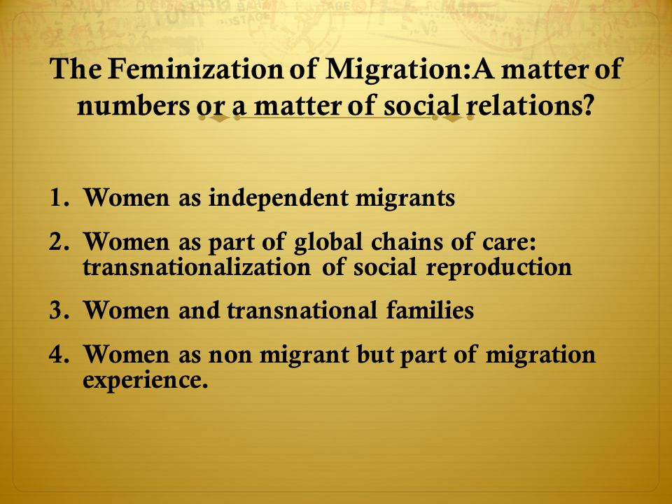 The Feminization of Migration:A matter of numbers or a matter of social relations.