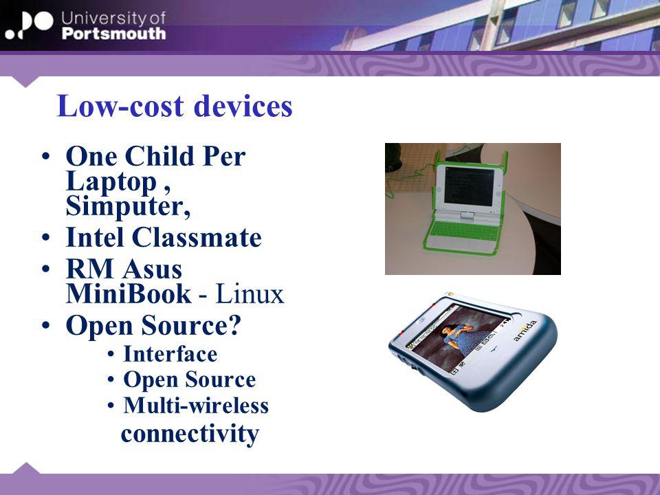 Low-cost devices One Child Per Laptop, Simputer, Intel Classmate RM Asus MiniBook - Linux Open Source.