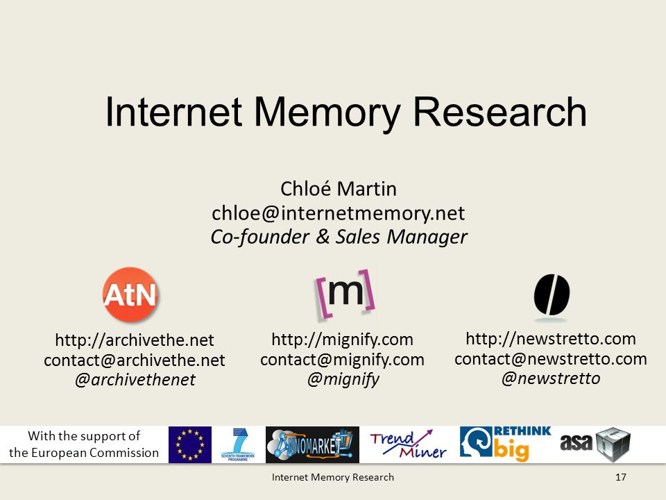 Internet Memory Research17 Chloé Martin chloe@internetmemory.net Co-founder & Sales Manager http://archivethe.net contact@archivethe.net @archivethene