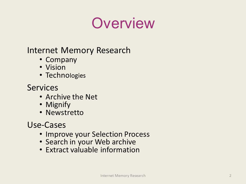 Spin-off of the Internet Memory Foundation French start-up, founded in 2011 20+ engineers Actively engaged in the Web Information Mining field: EU Projects: DOPA, Annomarket, TrendMiner, Rethink Big, ASAP Clusters Cap Digital & Systematic Alliance Big Data Conferences: Search, iexpo, Crawl the Web...