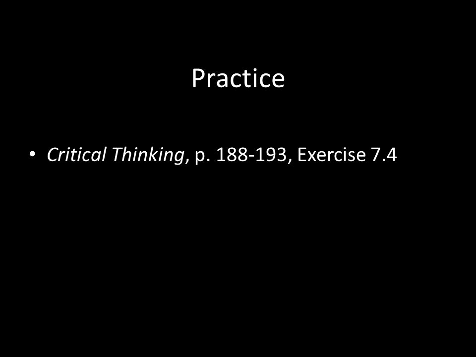 Practice Critical Thinking, p. 188-193, Exercise 7.4