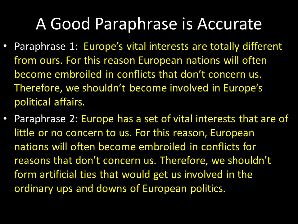 A Good Paraphrase is Accurate Paraphrase 1: Europe's vital interests are totally different from ours.