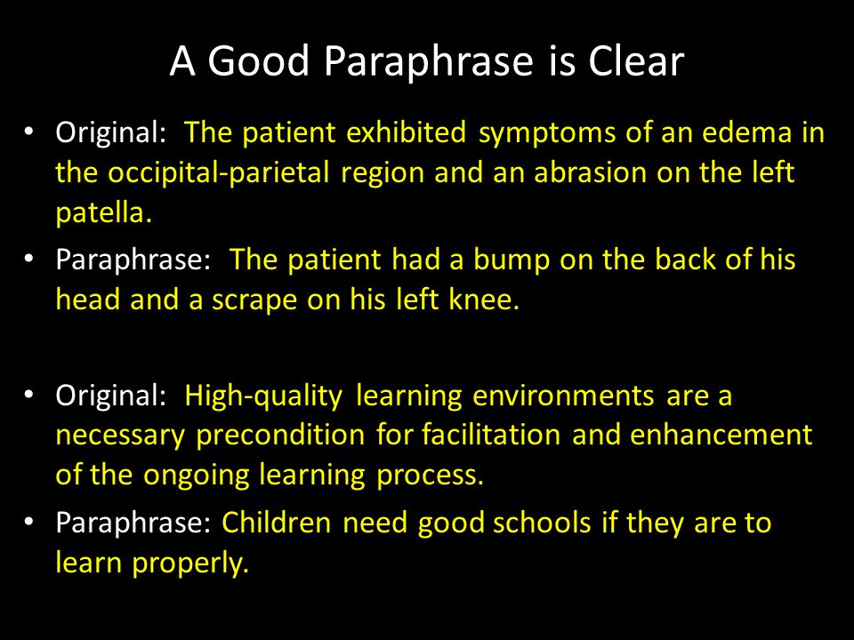 A Good Paraphrase is Clear Original: The patient exhibited symptoms of an edema in the occipital-parietal region and an abrasion on the left patella.