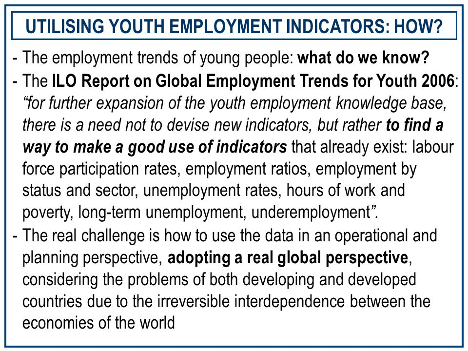 -Broad consensus among politicians, international institutions and experts on the fact that decent employment is the only route out of poverty, and that full and productive employment is the right track for economic and social development.