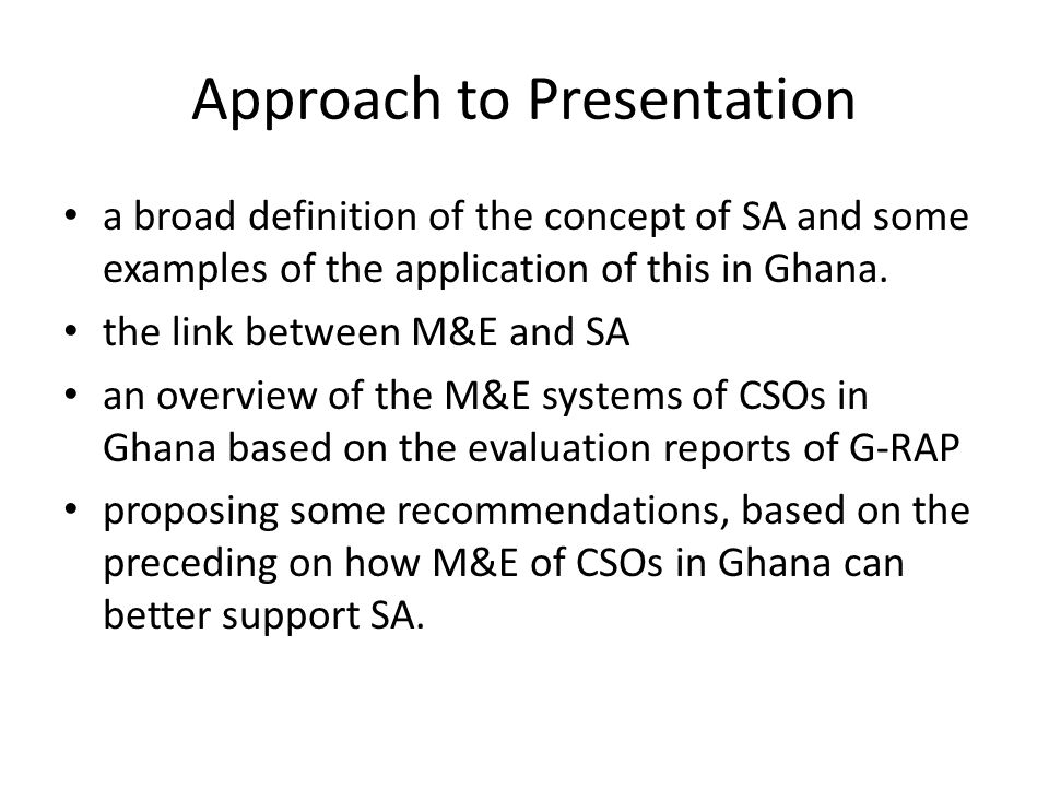STAR-Ghana's Approach Background to STAR-Ghana To hold government accountable, need to understand how govt works, so S-G's TOC is around the government business cycle; So results framework of STAR and its grantees are built around the govt business cycle and therefore monitoring will be around it.