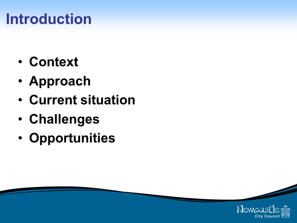 Introduction Context Approach Current situation Challenges Opportunities