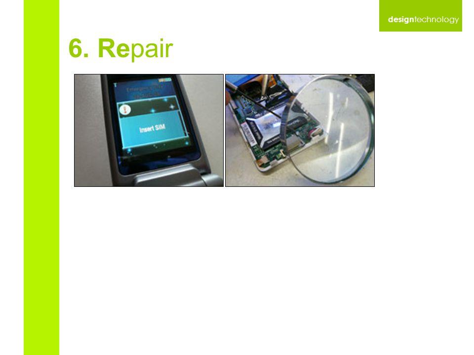 design technology 6. Repair