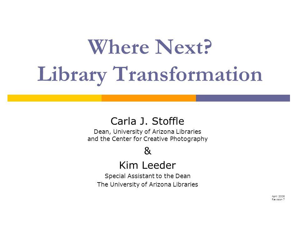 Where Next. Library Transformation Carla J.