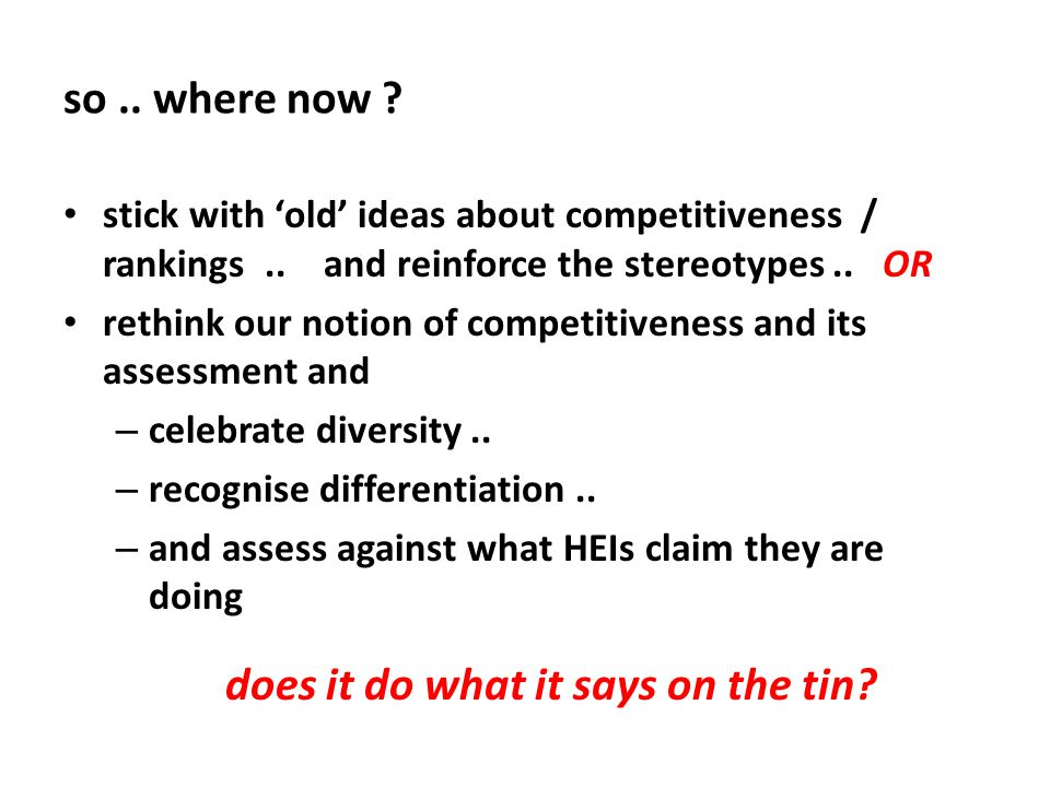 so.. where now ? stick with 'old' ideas about competitiveness / rankings.. and reinforce the stereotypes.. OR rethink our notion of competitiveness an