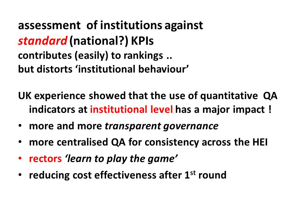 assessment of institutions against standard (national ) KPIs contributes (easily) to rankings..