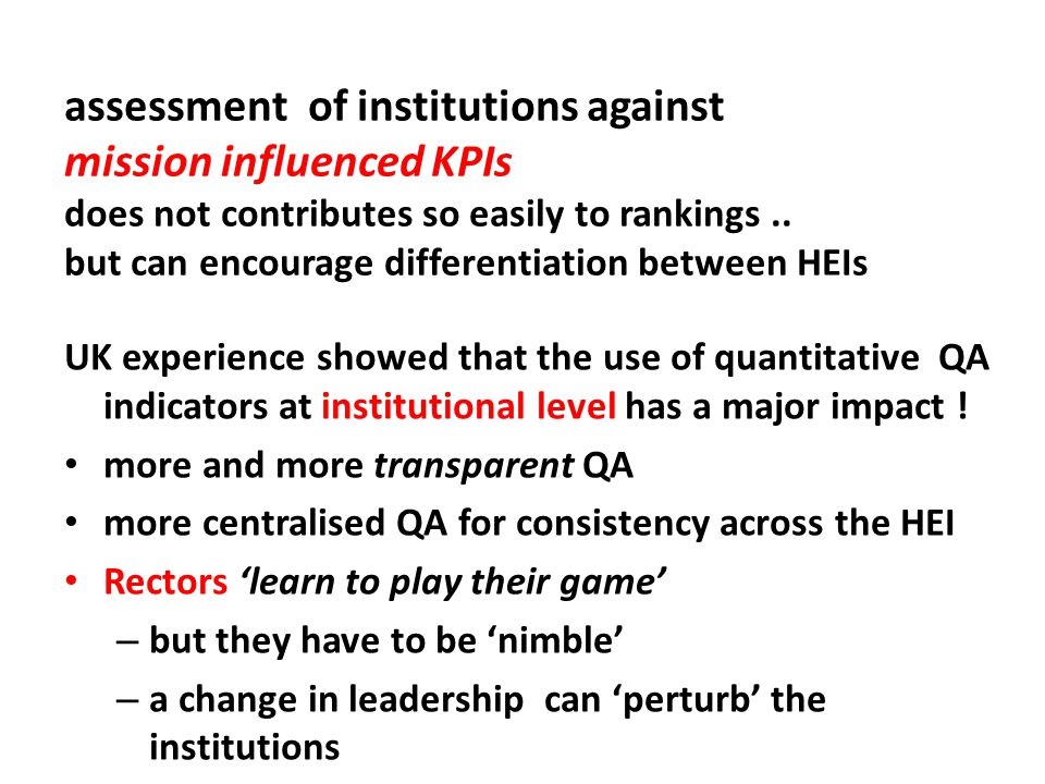 assessment of institutions against mission influenced KPIs does not contributes so easily to rankings.. but can encourage differentiation between HEIs
