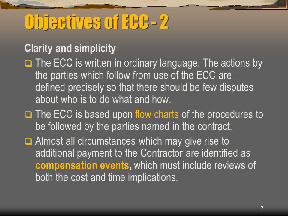 7 Objectives of ECC - 2 Clarity and simplicity  The ECC is written in ordinary language.