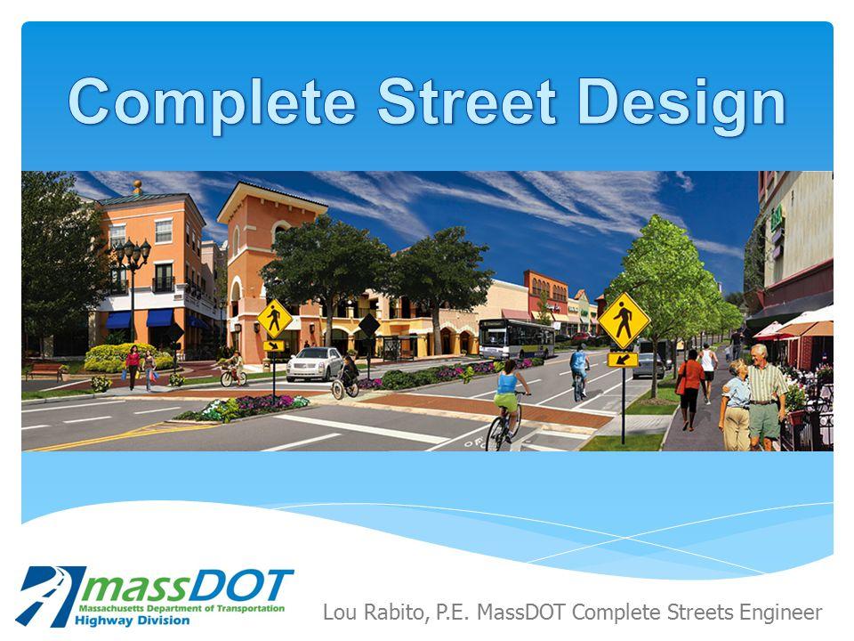 Lou Rabito, P.E. MassDOT Complete Streets Engineer