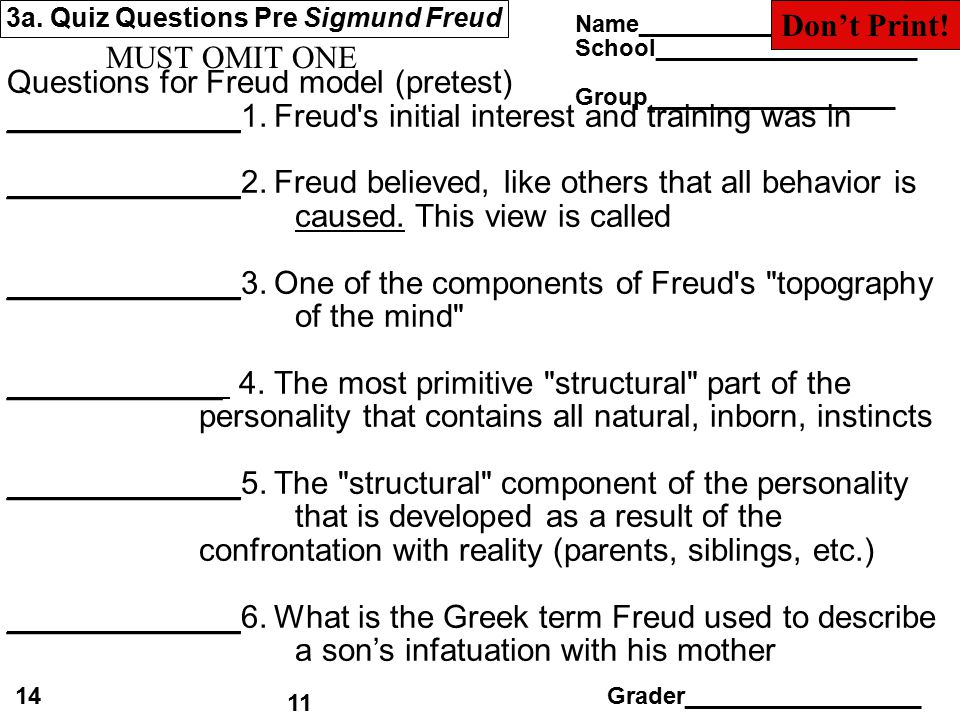 3a. Quiz Questions Pre Sigmund Freud Questions for Freud model (pretest) _____________1. Freud's initial interest and training was in _____________2.