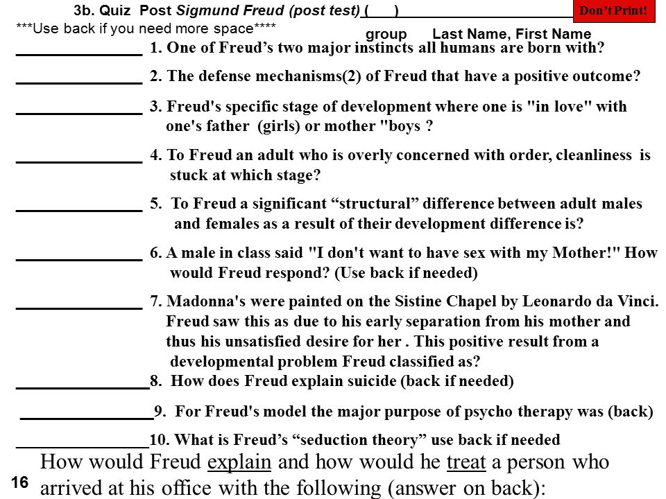3b. Quiz Post Sigmund Freud (post test) (_ _)_______________________ group Last Name, First Name 16 ***Use back if you need more space**** ___________