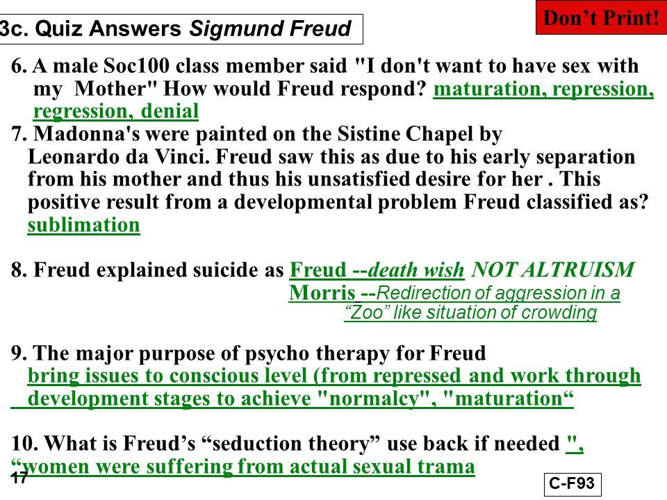 3c. Quiz Answers Sigmund Freud 6. A male Soc100 class member said