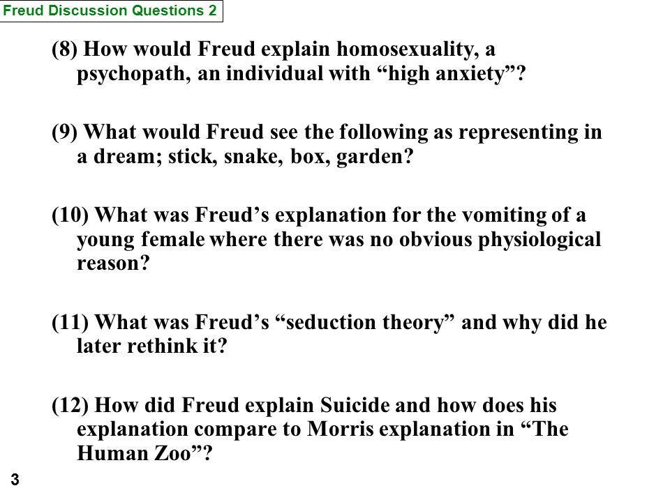 (8) How would Freud explain homosexuality, a psychopath, an individual with high anxiety .