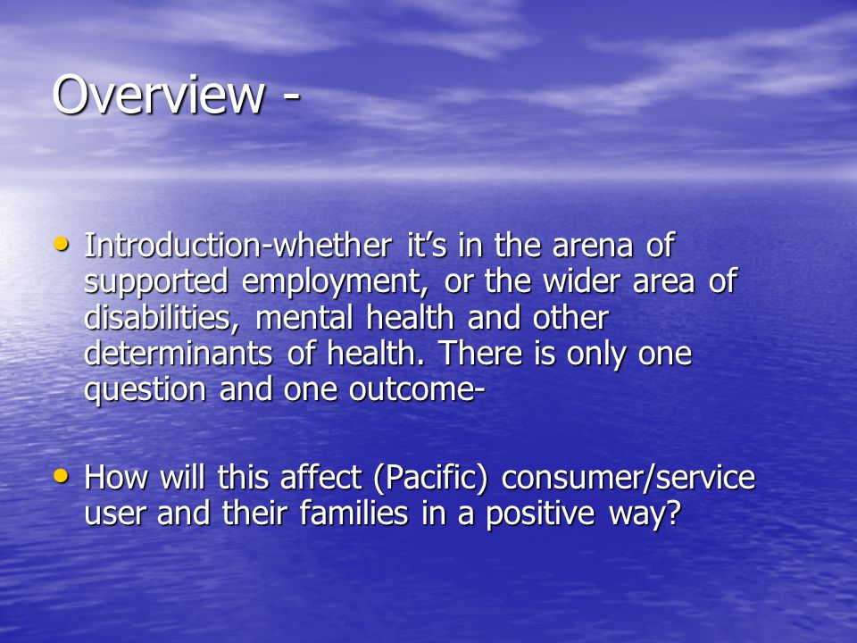 Overview - Introduction-whether it's in the arena of supported employment, or the wider area of disabilities, mental health and other determinants of health.