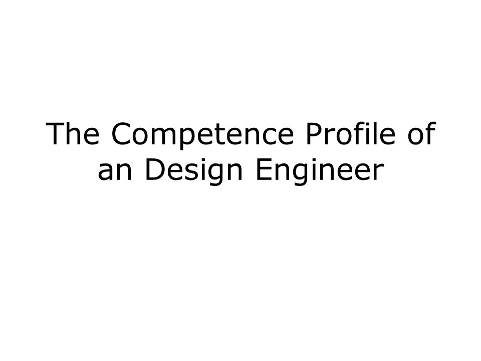 The Competence Profile of an Design Engineer