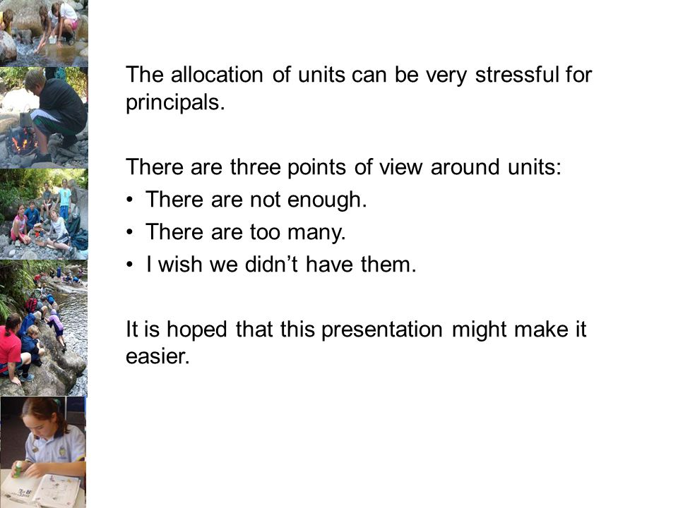 The allocation of units can be very stressful for principals.