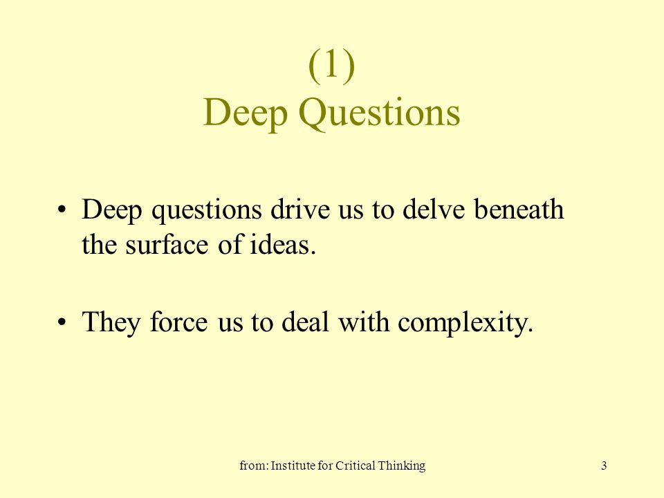 from: Institute for Critical Thinking4 (2) Questions of Purpose Force us to define our task.